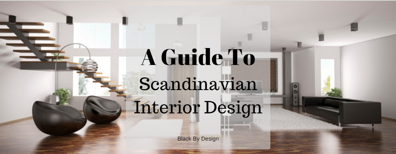 A Guide to Scandinavian Interior Design | Black by Design | Blog